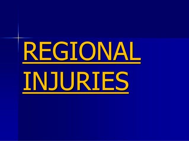 REGIONAL INJURIES