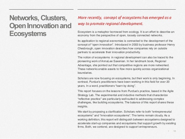   13 Networks,Clusters, OpenInnovationand Ecosystems More recently, concept of ecosystems has emerged as a way to promote ...