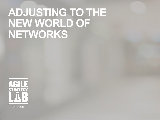 ADJUSTING TO THE NEW WORLD OF NETWORKS