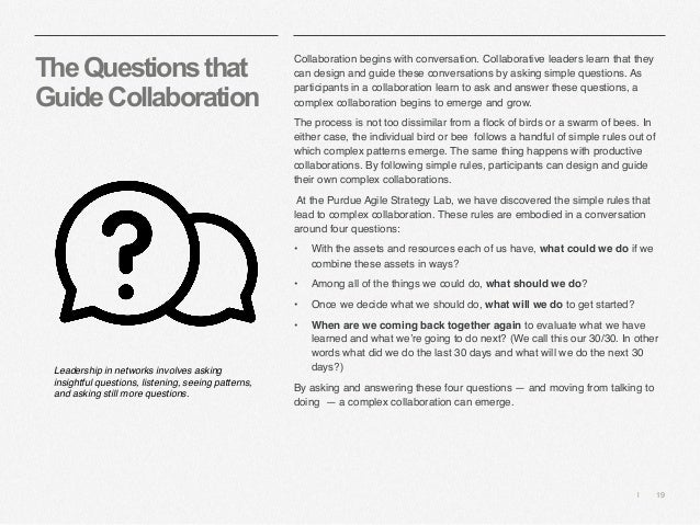   19 TheQuestionsthat GuideCollaboration Collaboration begins with conversation. Collaborative leaders learn that they can...