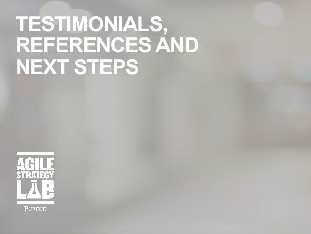 TESTIMONIALS, REFERENCES AND NEXT STEPS