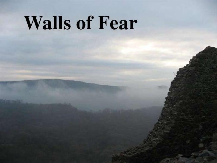Walls of Fear <br />