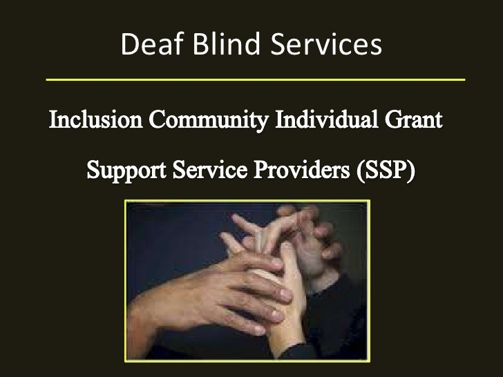 Deaf Blind Services <br />Inclusion Community Individual Grant <br />Support Service Providers (SSP)<br />