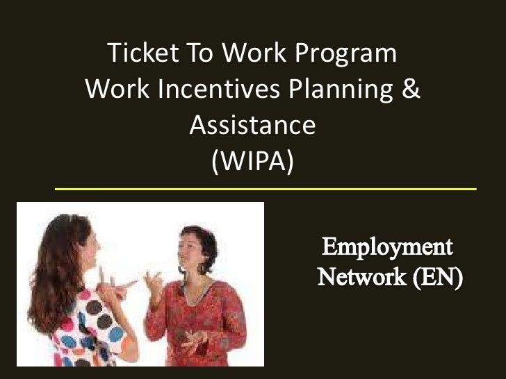 Ticket To Work ProgramWork Incentives Planning & Assistance (WIPA) <br />Employment <br />Network (EN)<br />