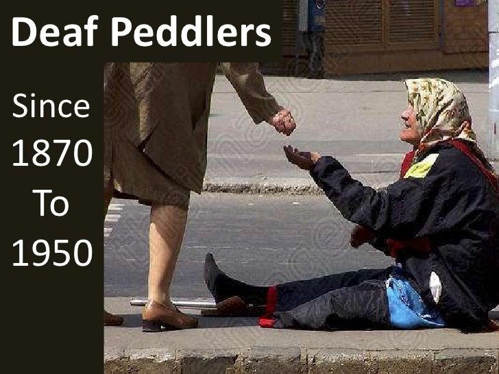 Since 1870<br />To<br />1950<br />Deaf Peddlers <br />