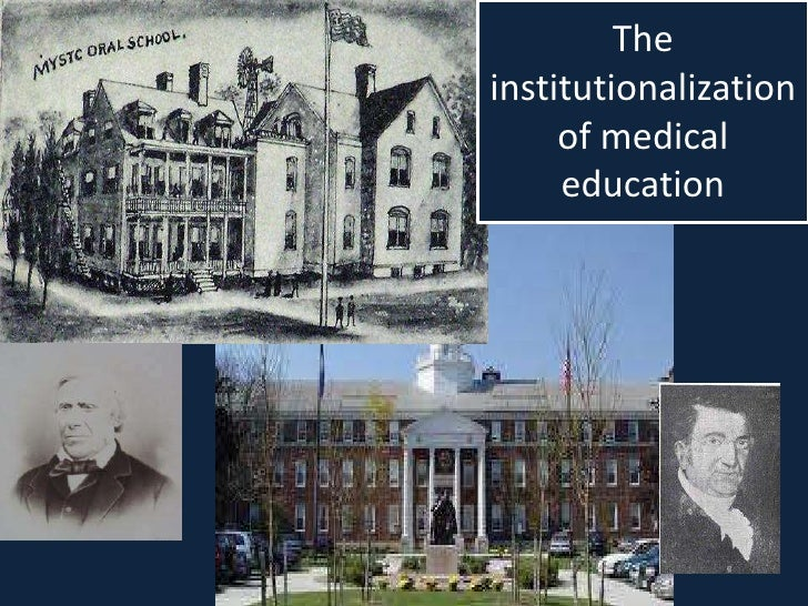 The institutionalization of medical education  <br />