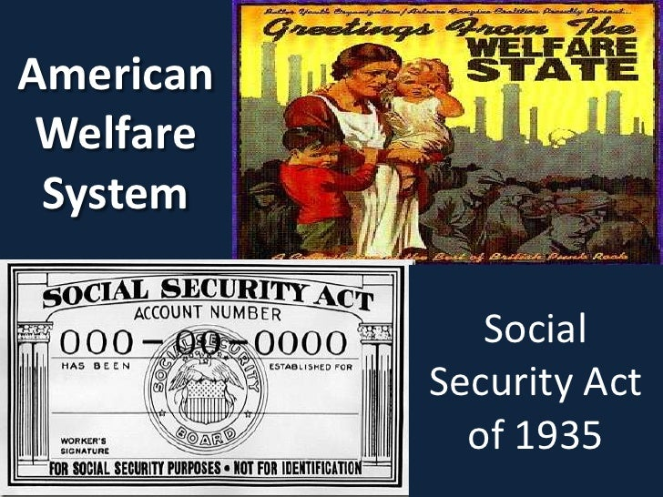 American Welfare System<br />Social Security Act of 1935<br />