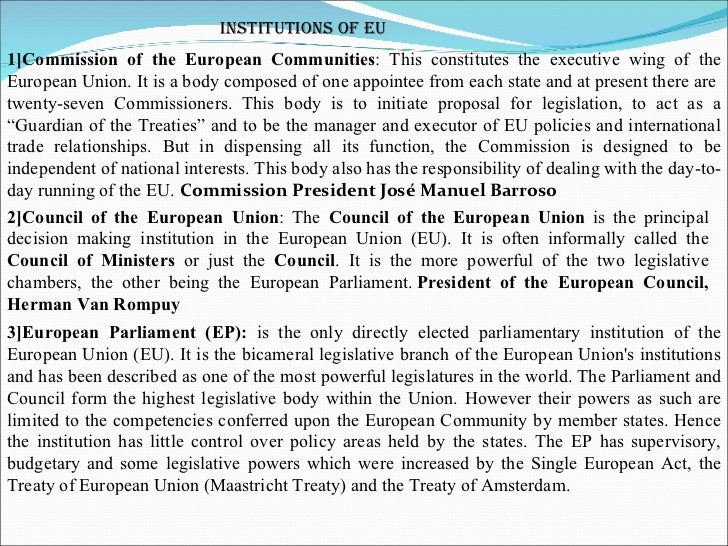 Institutions of EU 1]Commission of the European Communities : This constitutes the  executive wing of the European Union. ...