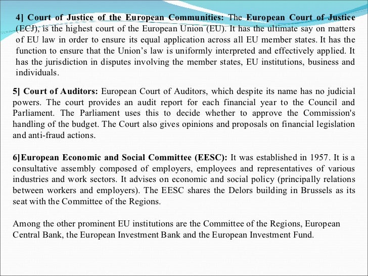 4] Court of Justice of the European Communities:  The  European Court of Justice  (ECJ), is the highest court of the Europ...