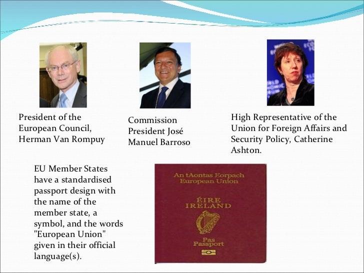 President of the European Council, Herman Van Rompuy  Commission President José Manuel Barroso High Representative of the ...