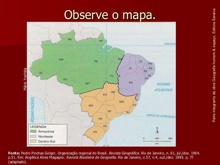 Observe o mapa. Parte integrante da obra Geografia homem & espaço, Editora Saraiva Fonte:  Pedro Pinchas Geiger. Organizaç...
