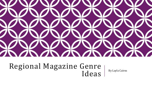 Regional Magazine Genre Ideas By Layla Cairns