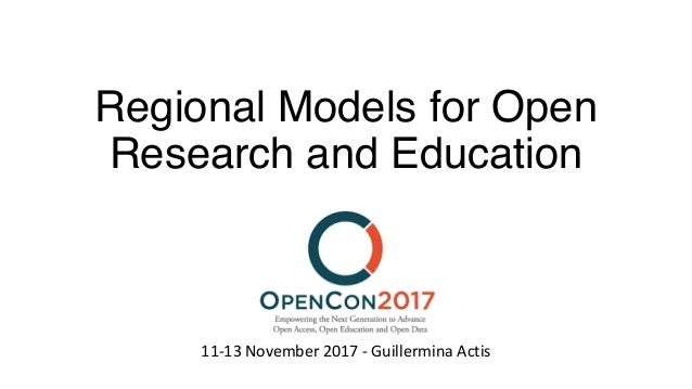 Regional Models for Open Research and Education 11-13 November 2017 - Guillermina Actis