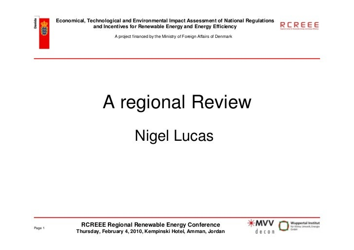 Economical, Technological and Environmental Impact Assessment of National Regulations                       and Incentives...