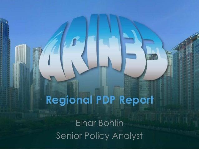 Regional PDP Report Einar Bohlin Senior Policy Analyst