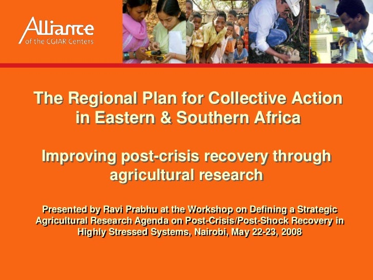 The Regional Plan for Collective Action      in Eastern & Southern Africa   Improving post-crisis recovery through        ...