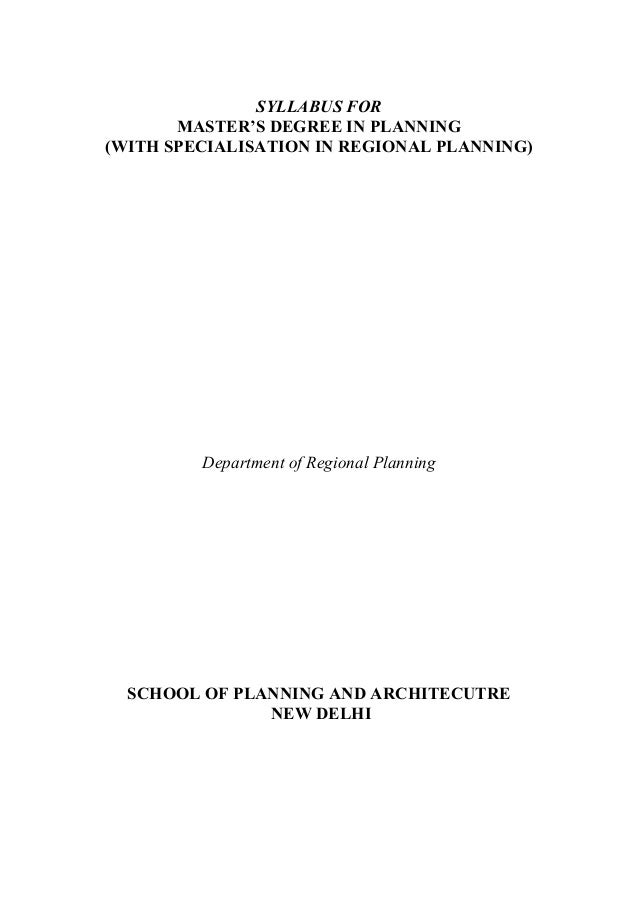 SYLLABUS FOR MASTER'S DEGREE IN PLANNING (WITH SPECIALISATION IN REGIONAL PLANNING) Department of Regional Planning SCHOOL...