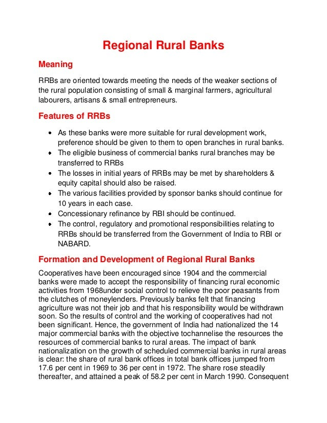 Regional Rural Banks Meaning RRBs are oriented towards meeting the needs of the weaker sections of the rural population co...