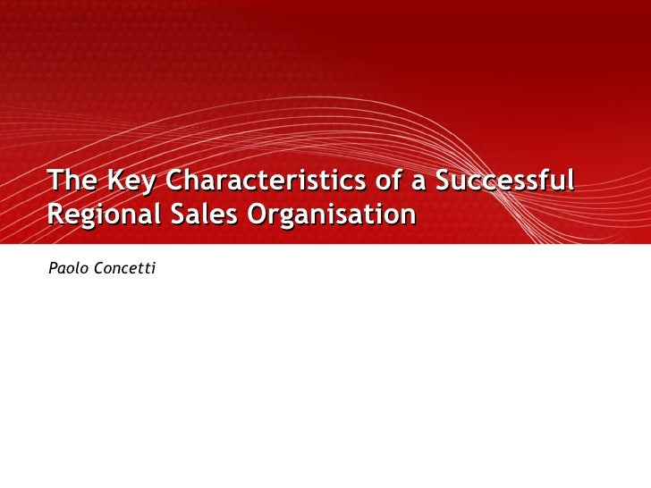 The Key Characteristics of a Successful Regional Sales Organisation   Paolo Concetti