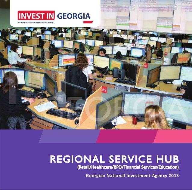 www.investingeorgia.org   1REGIONAL SERVICE HU B                 HUB    (Retail/Healthcare/BPO/Financial Services/Educatio...