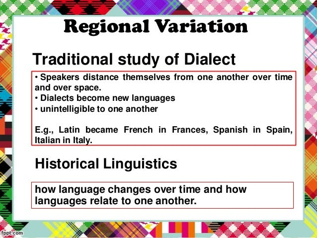 language and regional variation linguistic Learn about the term linguistic variation, which refers to regional, social, or contextual differences in the ways that a particular language is used.
