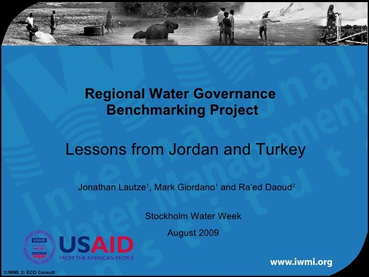 Lessons from Jordan and Turkey Regional Water Governance  Benchmarking Project Jonathan Lautze 1 , Mark Giordano 1  and Ra...
