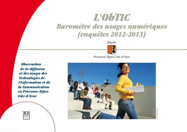 L'ObTIC  Baromètre des usages numériques (enquêtes 2012-2013)  © A. Van der Stegen  Observation de la diffusion et des usa...