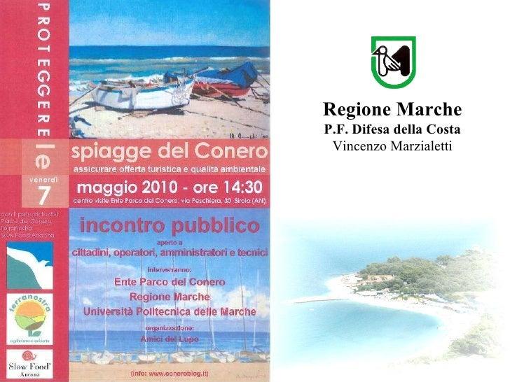 Regione Marche P.F. Difesa della Costa Vincenzo Marzialetti