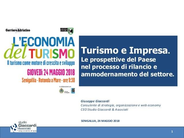 1 Turismo e Impresa. Le prospettive del Paese nel processo di rilancio e ammodernamento del settore. Giuseppe Giaccardi Co...