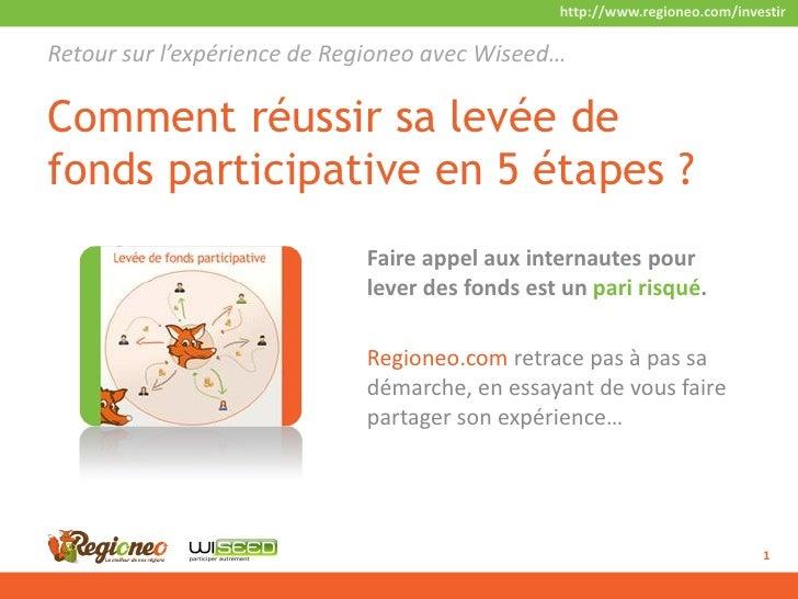 http://www.regioneo.com/investir  Retour sur l'expérience de Regioneo avec Wiseed…  Comment réussir sa levée de fonds part...