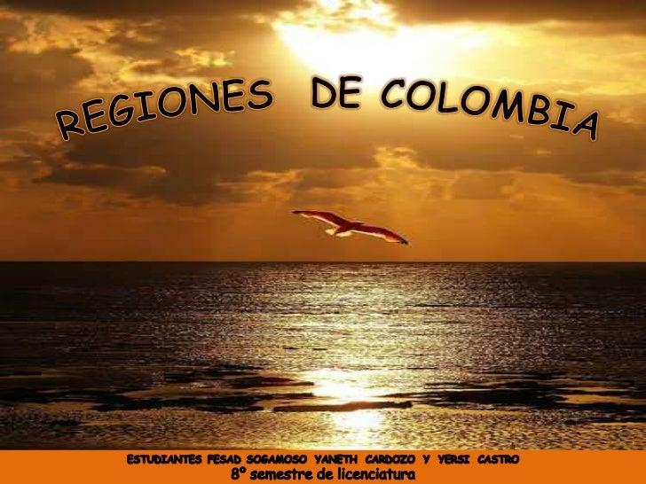 QUINTO         REGIONES COLOMBIANAS  características geográficas, económicas y                demográficasReconocer las re...