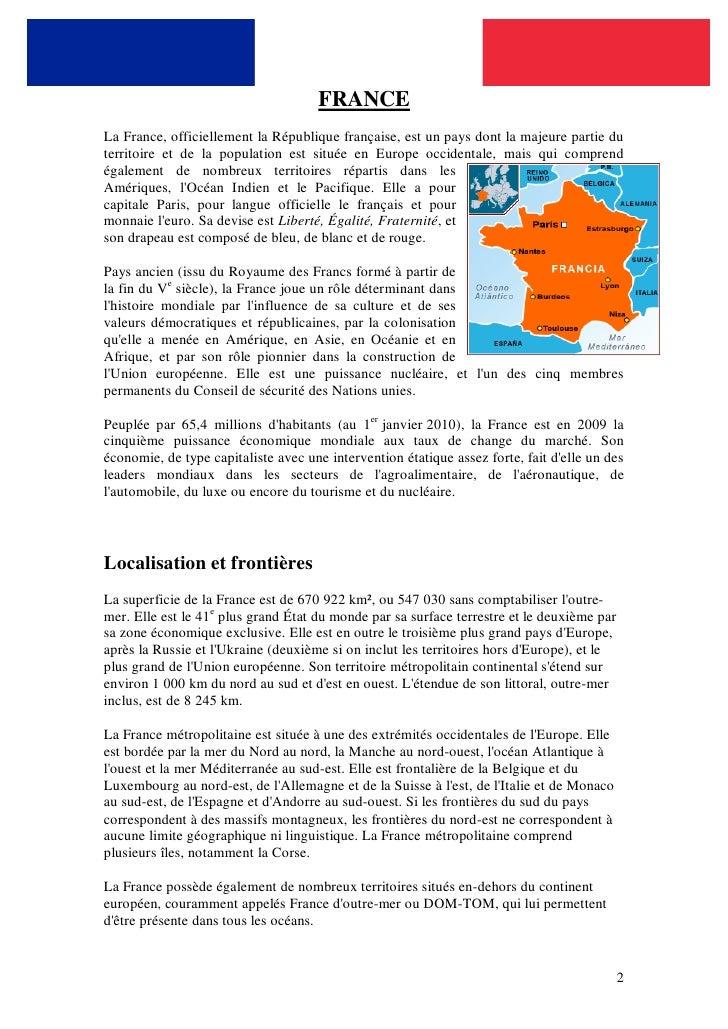 FRANCE La France, officiellement la République française, est un pays dont la majeure partie du territoire et de la popula...