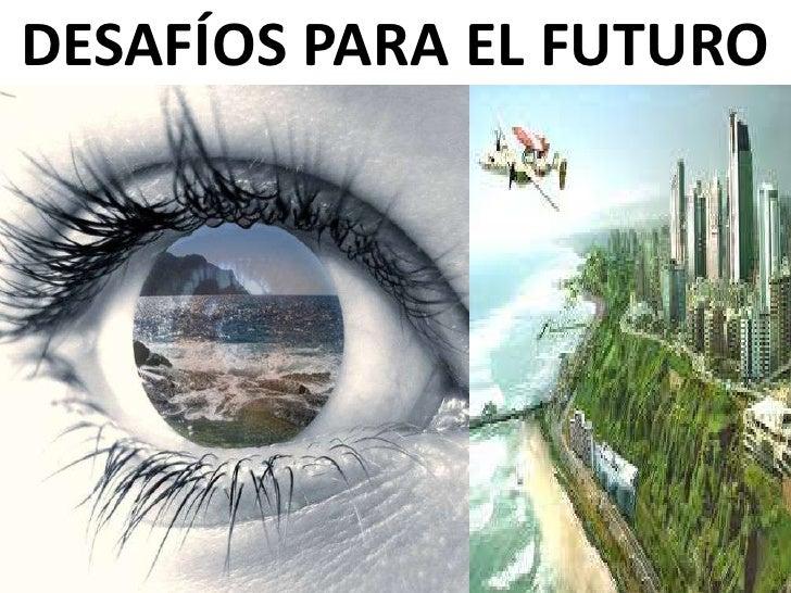 DESAFÍOS PARA EL FUTURO<br />