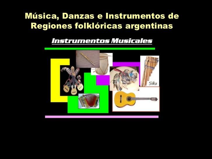 Música, Danzas e Instrumentos de Regiones folklóricas argentinas