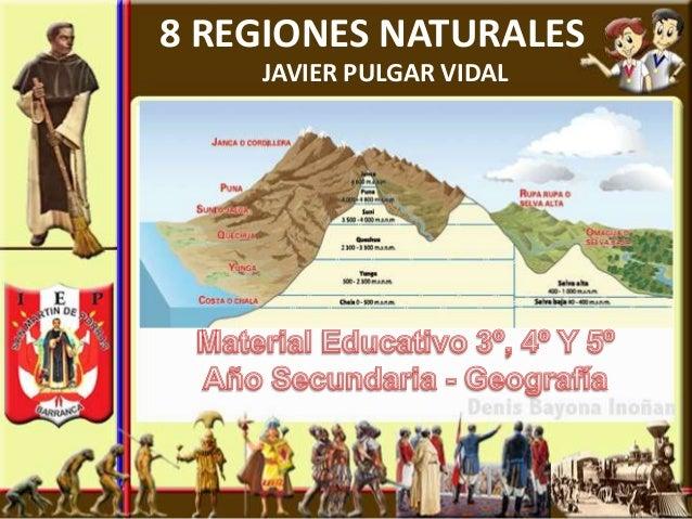 8 REGIONES NATURALES    JAVIER PULGAR VIDAL