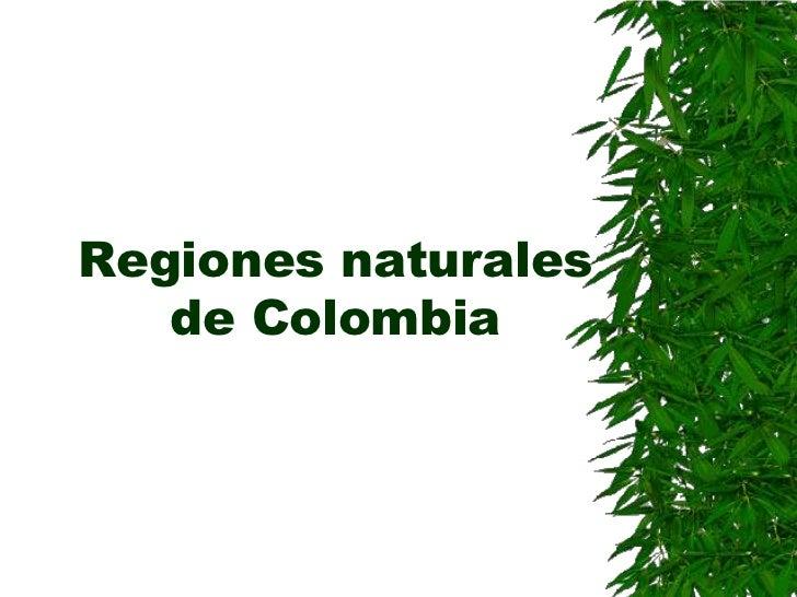 Regiones naturales  de Colombia<br />