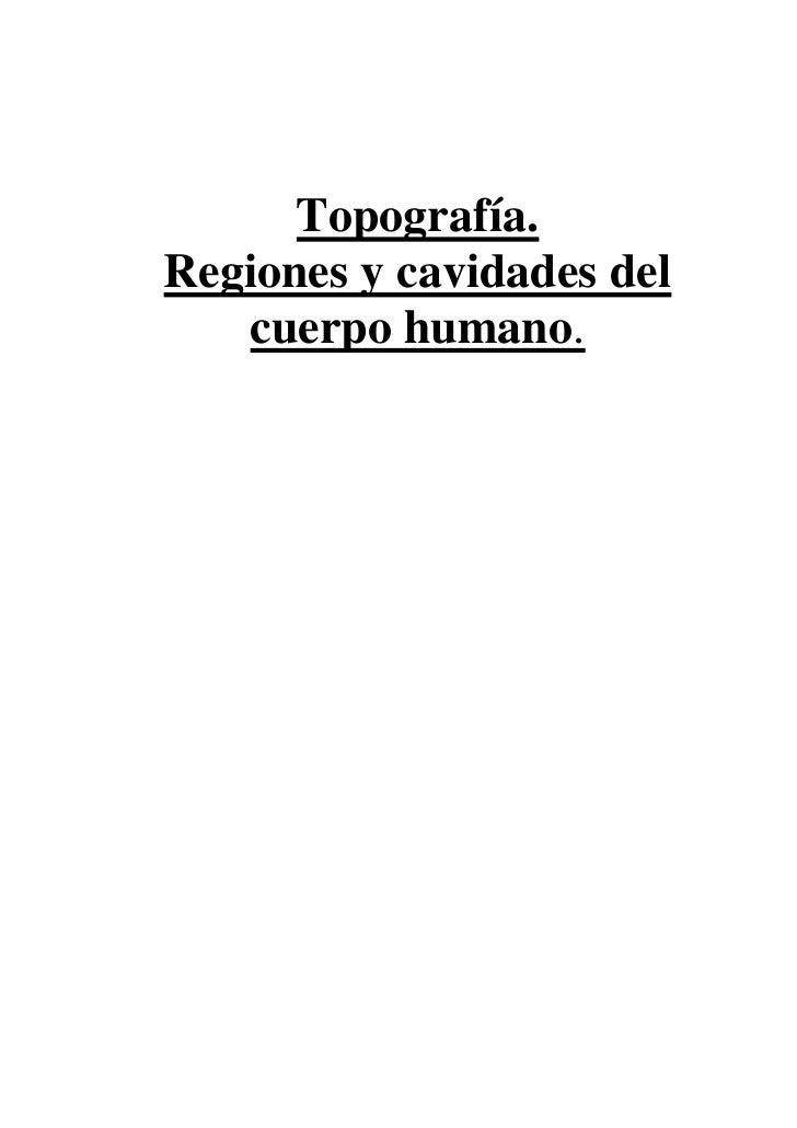 Topografía.Regiones y cavidades del   cuerpo humano.