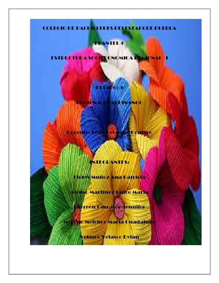 -3810-223520COLEGIO DE BACHILLERES DELESTADODE PUEBLA<br />PLANTEL-6<br />ESTRUCTURA SOCIECONOMICA REGIONAL   I<br />EQUIP...
