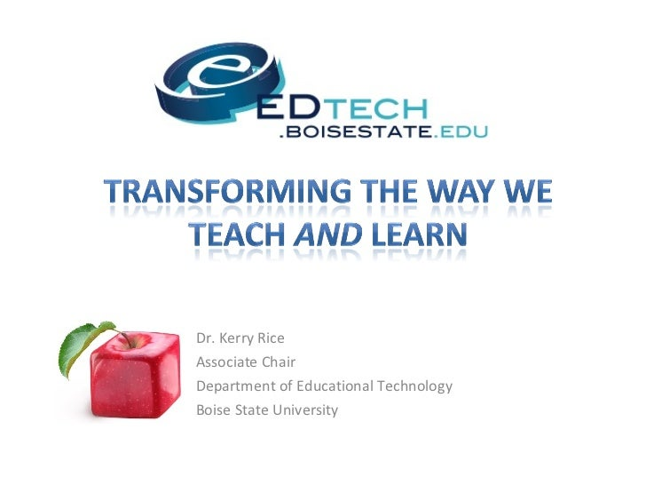 Dr. Kerry Rice Associate Chair Department of Educational Technology Boise State University