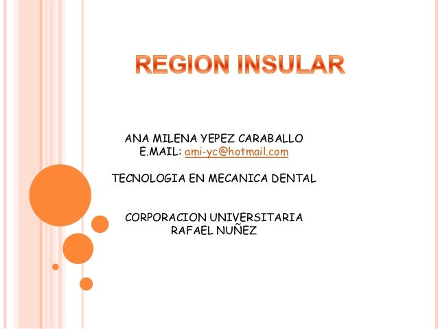 ANA MILENA YEPEZ CARABALLO   E.MAIL: ami-yc@hotmail.comTECNOLOGIA EN MECANICA DENTAL CORPORACION UNIVERSITARIA       RAFAE...