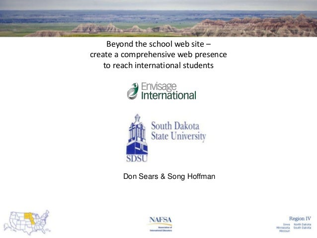 Beyond the school web site – create a comprehensive web presence to reach international students  Don Sears & Song Hoffman