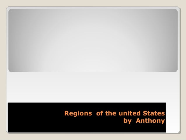 Regions of the united StatesRegions of the united States by Anthonyby Anthony