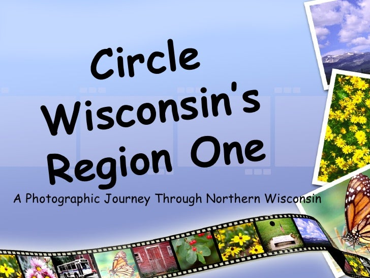 A Photographic Journey Through Northern Wisconsin Circle Wisconsin's Region One
