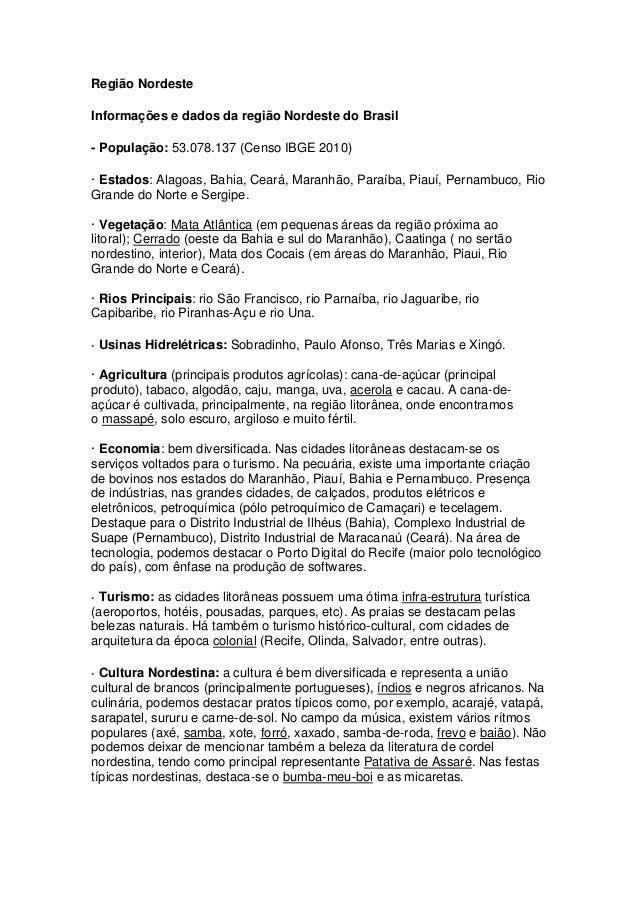 Região Nordeste Informações e dados da região Nordeste do Brasil - População: 53.078.137 (Censo IBGE 2010) · Estados: Alag...