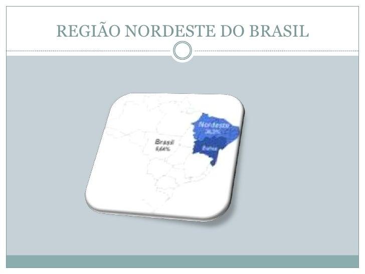 REGIÃO NORDESTE DO BRASIL<br />