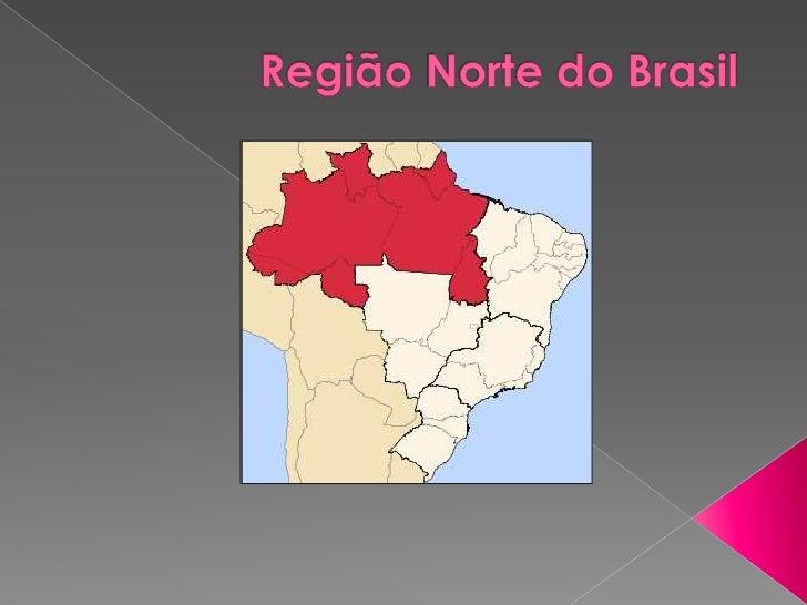 RegiãoNorte do Brasil<br />