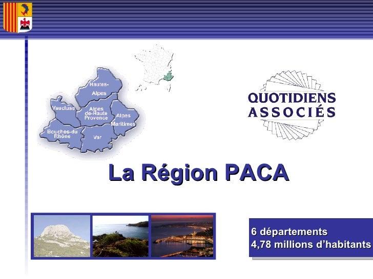 6 départements 4,78 millions d'habitants La Région PACA