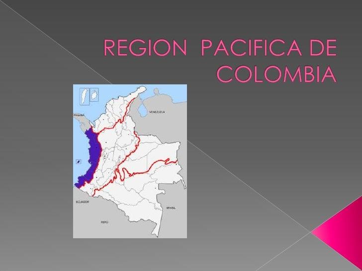 REGION  PACIFICA DE COLOMBIA<br />