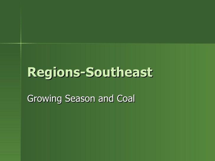 Regions-Southeast Growing Season and Coal