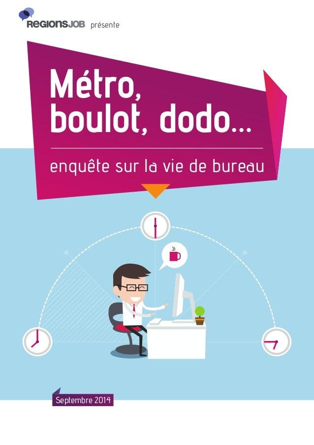 présente  Métro,  boulot, dodo…  enquête sur la vie de bureau  Septembre 2014